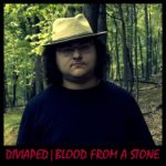 "Diviaped - ""Blood From A Stone"""