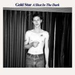 """Gold Star - """"A Shot In The Dark"""""""