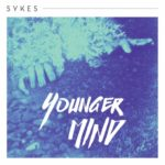 "SYKES - ""Younger Mind"""