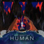 """Anil Sebastian - """"Human"""""""