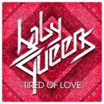 "Baby Queens - ""Tired Of Love"""