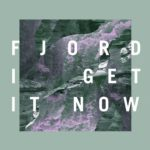 "Fjord - ""I Get It Now"""
