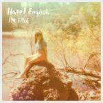 "Hazel English - ""I'm Fine"""