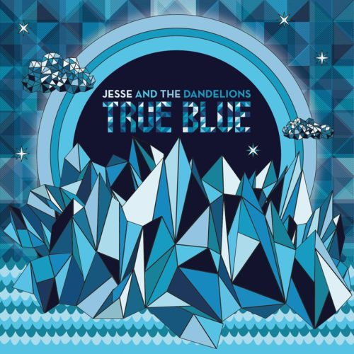 Jesse and The Dandelions - True Blue