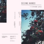 "Seeing Hands - ""I Knew You"""
