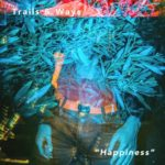 Trails and Ways - 'Happiness""