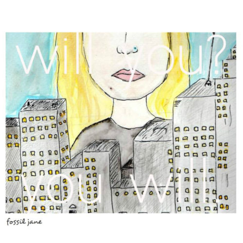 fossil jane - will you you will