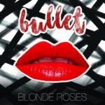 blonde-roses-bullet