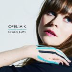 "Ofelia K - ""Chaos Cave"""