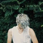 "Taylor Payne - ""The Jungle Talks"""