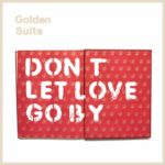 golden-suits-dont-let-love-go-by
