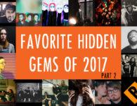 Favorite Hidden Gems of 2017 – Part 2