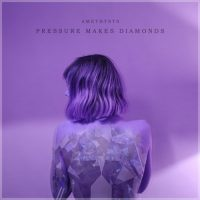 "AMETHYSTS Shine with ""Pressure Makes Diamonds"""