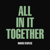 "Mavis Staples – ""All In It Together"""