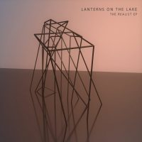 "Lanterns on the Lake walk a tightrope on the emotive ""The Realist"" (new single)"